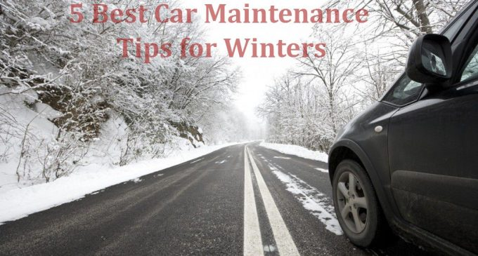 5 Best Car Maintenance Tips for Winters