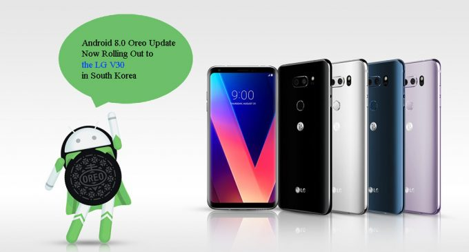 Android 8.0 Oreo Update Now Rolling Out to the LG V30 in South Korea