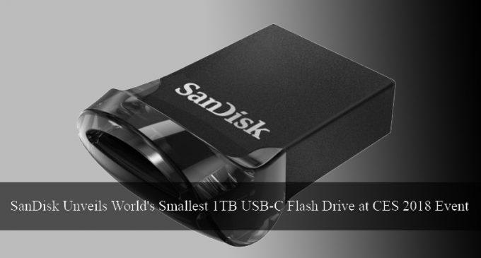 SanDisk Unveils World's Smallest 1TB USB-C Flash Drive at CES 2018 Event