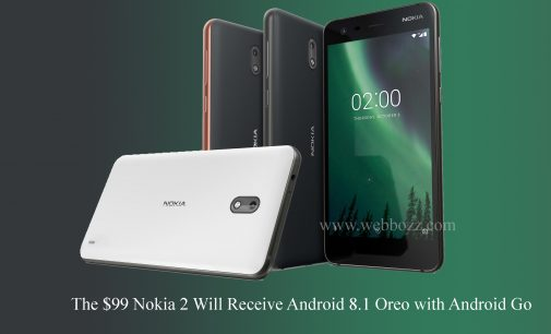 The $99 Nokia 2 Will Receive Android 8.1 Oreo with Android Go